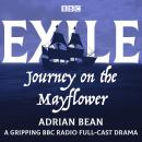 Exile: Journey on the Mayflower: A gripping BBC Radio full-cast drama Audiobook