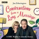 Conversations from a Long Marriage: A BBC Radio 4 comedy drama Audiobook