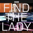 Find the Lady: A BBC Radio thriller Audiobook