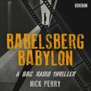 Babelsberg Babylon: A BBC Radio thriller Audiobook