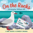 On the Rocks: The Complete Series 1 and 2: A BBC Radio 4 comedy drama Audiobook