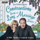 Conversations from a Long Marriage: Series 2: A BBC Radio 4 comedy drama Audiobook