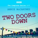 Two Doors Down: The Complete Series 1-3: A BBC Radio 4 comedy drama Audiobook