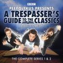 A Trespasser's Guide to the Classics: The Complete Series 1 and 2 Audiobook