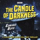 The Candle of Darkness: A classic BBC Radio full-cast thriller Audiobook