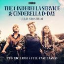The Cinderella Service & Cinderella D-Day: Two BBC Radio 4 full-cast dramas Audiobook