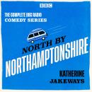 North by Northamptonshire: The Complete BBC Radio comedy Audiobook