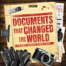 Documents That Changed The World: A BBC Radio 4 History Audiobook