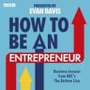 How To Be An Entrepreneur: Business lessons from BBC's The Bottom Line Audiobook