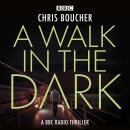 A Walk in the Dark: BBC Drama mystery thriller Audiobook