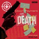 Down Payment on Death: BBC Radio drama thriller Audiobook