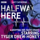 Halfway Here: A gripping BBC Radio drama Audiobook