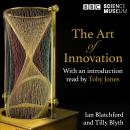 The Art of Innovation: How art and science have inspired each other, a Radio 4 and the Science Museu Audiobook