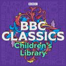 BBC Classics Children's Library: A timeless collection of 21 tales for all ages Audiobook