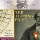 The Turning Point: A Year that Changed Dickens and the World Audiobook