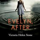 Evelyn, After : A Novel, Victoria Helen Stone