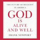 God Is Alive and Well, Frank Newport