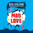 Mad Love, Nick Spalding