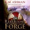 Rebellion's Forge, K. M. Ashman