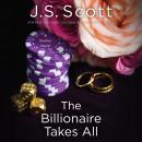 Billionaire Takes All, J. S. Scott