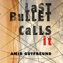 Last Bullet Calls It Audiobook