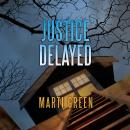 Justice Delayed, Marti Green