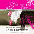 The Daring One: A Billionaire Bride Pact Romance, Cami Checketts
