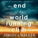 End of the World Running Club, Adrian J.  Walker