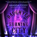 Daughter of the Burning City, Amanda Foody