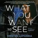What You Want to See: A Roxane Weary Mystery Audiobook