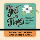 Art of Flavor, Mandy Aftel, Daniel Patterson