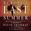 Europe's Last Summer: Who Started the Great War in 1914? Audiobook