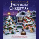 Twelve Slays of Christmas: A Christmas Tree Farm Mystery Audiobook