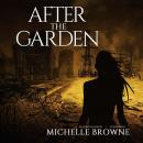 After the Garden, Michelle Browne