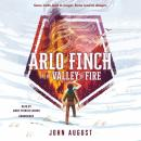 Arlo Finch in the Valley of Fire Audiobook