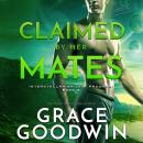 Claimed By Her Mates, Grace Goodwin