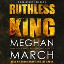 Ruthless King, Meghan March