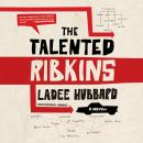 Talented Ribkins: A Novel, Ladee Hubbard
