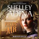 Fields of Air: A Steampunk Adventure Novel