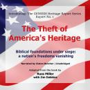 Theft of America's Heritage: Biblical Foundations are under Siege: A Nation's Freedoms are Vanishing, Russ Miller