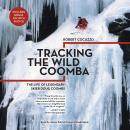 Tracking the Wild Coomba: The Life of Legendary Skier Doug Coombs Audiobook