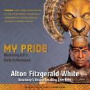 My Pride: Mastering Life's Daily Performance, Alton Fitzgerald White