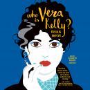 Who Is Vera Kelly? Audiobook