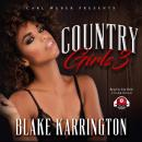 Country Girls 3: Carl Weber Presents, Blake Karrington