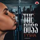 The Boss: The Story of a Female Hustler Audiobook