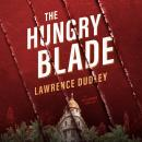 The Hungry Blade: A Roy Hawkins Thriller Audiobook