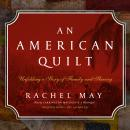 An American Quilt: Unfolding a Story of Family and Slavery Audiobook