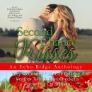 Second Chance Kisses: An Echo Ridge Anthology Audiobook