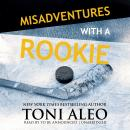 Misadventures with a Rookie Audiobook