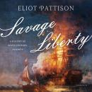 Savage Liberty: A Mystery of Revolutionary America Audiobook
